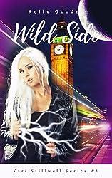 Wild Side: Book #1 Kari Stillwell Series