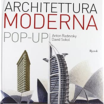 Architettura Moderna. Libro Pop-Up. Ediz. Illustrata