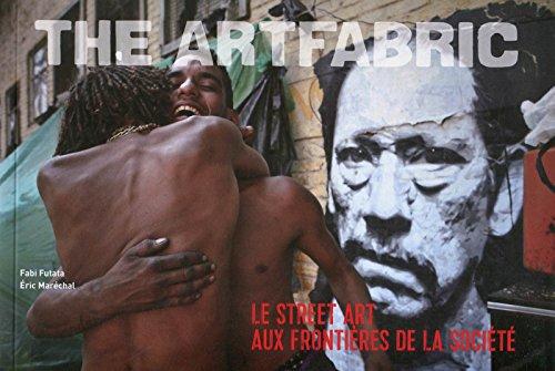 The ArtFabric: Le Street Art aux frontières de la société.