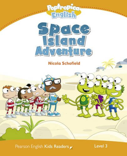 Level 3: Poptropica English Space Island Adventure (Pearson English Kids Readers)
