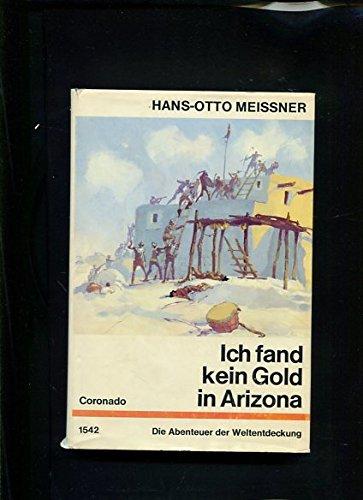 Ich fand kein Gold in Arizona - Die Abenteuer des Francisco Vasquez de Coronado