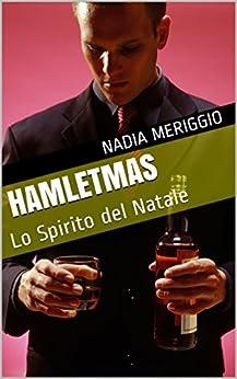 Hamletmas: Lo Spirito del Natale di [Meriggio, Nadia]