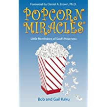 Popcorn Miracles: Little Reminders of God's Nearness: Volume 1