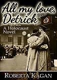 All My Love, Detrick (All My Love Detrick Book 1) by Roberta Kagan