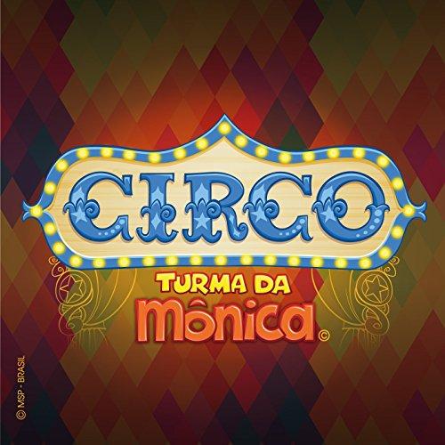 Circo Turma da Mônica: O Primeiro Circo do Novo Mundo - EP
