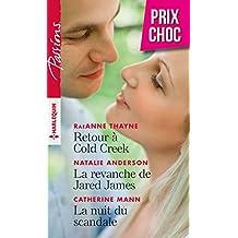 Retour à Cold Creek - La revanche de Jared James - La nuit du scandale (Passions)