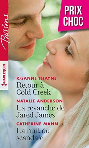 Retour à Cold Creek - La revanche de Jared James - La nuit du scandale (Passions) (French Edition)