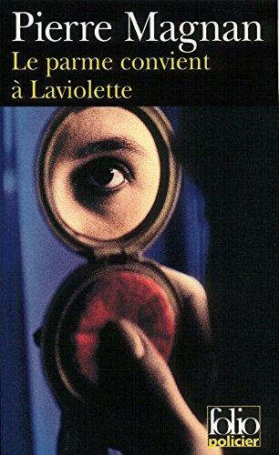 Le parme convient à Laviolette (Folio Policier t. 231) par Pierre Magnan