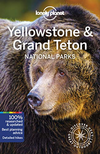 Yellowstone & Grand Teton National Parks (Lonely Planet Travel Guide) -