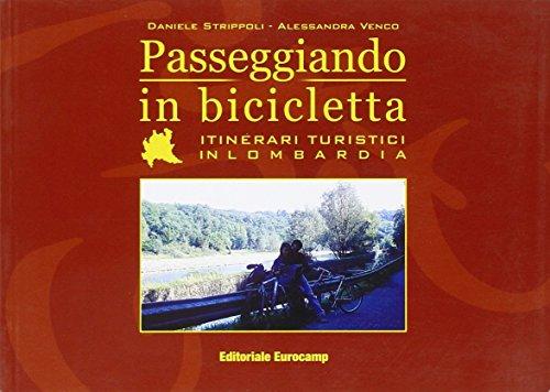 Passeggiando in bicicletta. Lombardia por STRIPPOLI DANIELE-VECO ALESSAN
