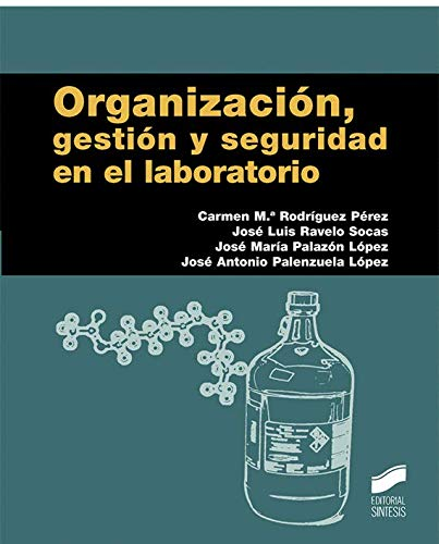 Organización, gestión y seguridad en el laboratorio (Manuales de Química) por Carmen M.ª/Ravelo Socas, José Luis/Palazón López, José María/Palenzuela López, José Antonio Rodríguez Pérez
