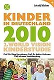 Kinder in Deutschland 2010: 2. World Vision Kinderstudie