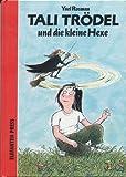 Tali Trödel und die kleine Hexe bei Amazon kaufen
