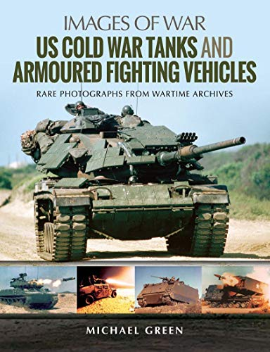 US Cold War Tanks and Armoured Fighting Vehicles (Images of War) (English Edition) (Militär-bulldog)