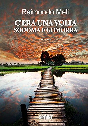 Cera una volta sodoma e gomorra (Italian Edition) eBook: Raimondo ...