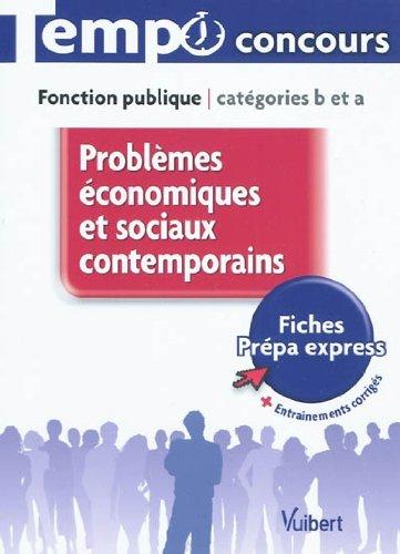 Problèmes économiques et sociaux contemporains - L'essentiel en 55 fiches - Catégories B et A par René Guimet