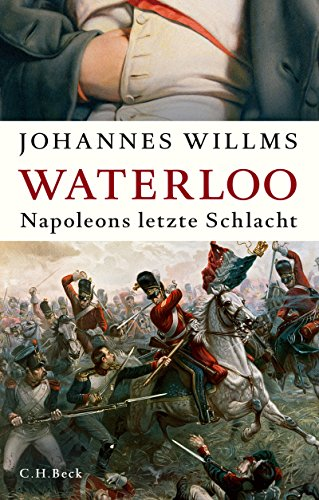 Waterloo: Napoleons letzte Schlacht