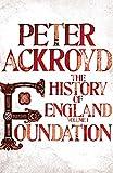 Foundation: A History of England Volume I (History of England Vol 1)