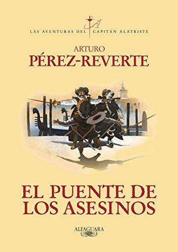 Descargar Libro Libro El Puente De Los Asesinos (El Capitán Alatriste) de Arturo Pérez-Reverte
