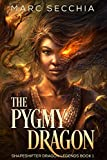 The Pygmy Dragon (Shapeshifter Dragon Book 1) by Marc Secchia