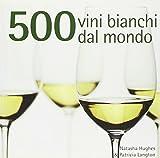 500 vini bianchi dal mondo