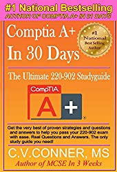 Comptia A+ 220-902 : The Ultimate Guide To Mastering The Exam in 30 Days (English Edition)