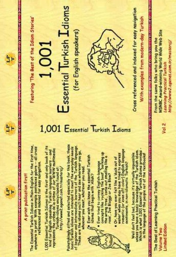 1,001 Essential Turkish Idioms (including Love Idioms and Off-Color Turkish) (Learning Practical Turkish Book 2) (English Edition)