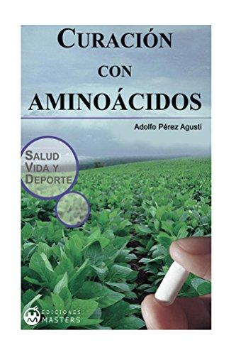 Curacion con aminoacidos por Adolfo Pérez Agusti