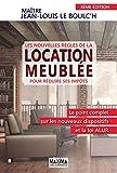 Les nouvelles règles de la location meublée pour réduire ses impôts 3ème édition - Maxima Laurent du Mesnil - 09/07/2015