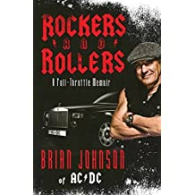 Rockers and Rollers: A Full-Throttle Memoir by Brian Johnson (2011-05-24)