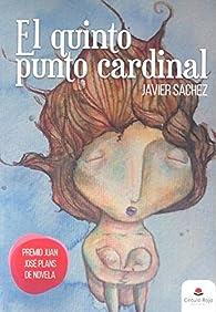 El quinto punto cardinal par Javier Sachez García
