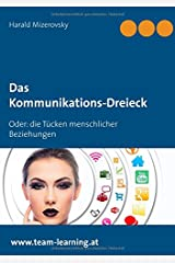 Das Kommunikations-Dreieck: Oder: die Tücken menschlicher Beziehungen (Ratgeber für Lernwillige) Taschenbuch