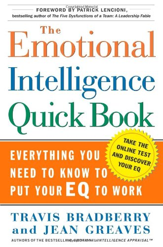 the-emotional-intelligence-quickbook-everything-you-need-to-know-to-put-your-eq-to-work
