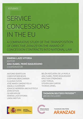 Service concessions in the EU (Papel + e-book): A COMPARATIVE STUDY OF THE TRANSPOSITION OF DIRECTIVE 2014/23 ON THE AWARD OF CONCESSION CONTRACTS INTO NATIONAL LAW (Monografía)
