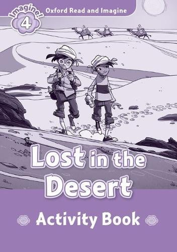 Oxford Read and Imagine 4 Lost in the Desert Activity Book (Oxford Read & Imagine)