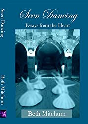 Seen Dancing: Essays from the Heart (English Edition)