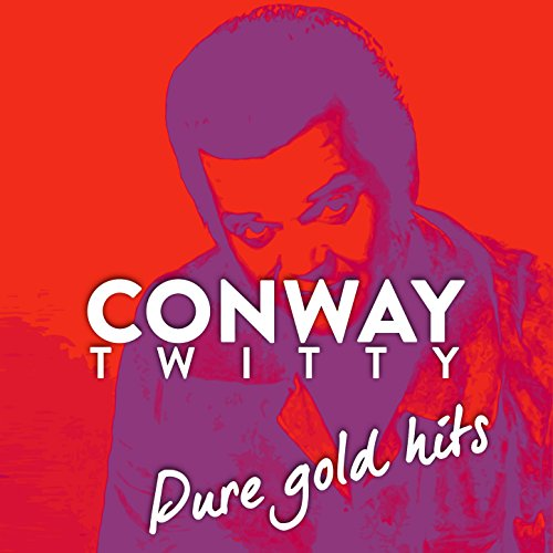 Conway Twitty ''pure Gold Hits''