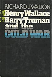 Henry Wallace, Harry Truman, and the Cold War