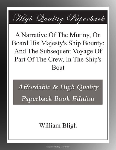 a-narrative-of-the-mutiny-on-board-his-majestys-ship-bounty-and-the-subsequent-voyage-of-part-of-the
