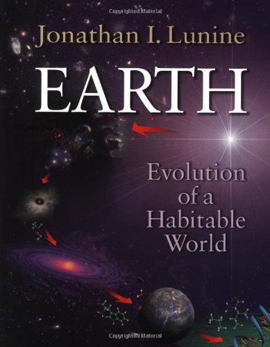 Earth: Evolution of a Habitable World (Cambridge Atmospheric and Space Science Series) por Jonathan I. Lunine