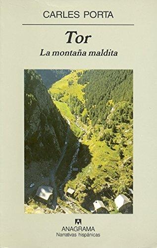 Tor. La montaña maldita (Narrativas hispánicas) por Carles Porta