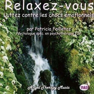 Relaxez-Vous : Luttez Contre Les Chocs Emotionnels