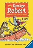 Der Rostige Robert und elf hinderliche Hindernisse: Geschichten eines unschlagbaren Ritters (Ravensburger Taschenbücher)