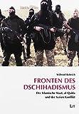 Fronten des Dschihadismus: Der Islamische Staat, al-Qaida und der Syrien-Konflikt