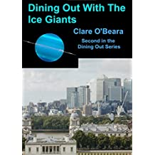 Dining Out With The Ice Giants (Dining Out Around The Solar System Book 2)