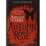 Autumn rose. Dark heroine (Crossing)