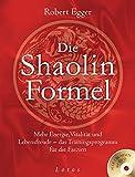 Die Shaolin-Formel (inkl. DVD): Mehr Energie, Vitalität und Lebensfreude - das Trainingsprogramm für die Faszien