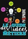 Le guide des idées de métiers par El don Guillermo