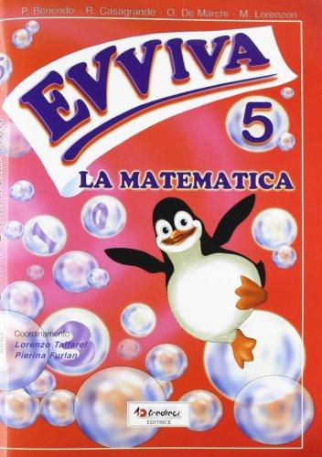 Evviva la matematica. Per la Scuola elementare: 5
