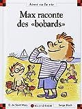 """Max raconte des """"bobards"""""""